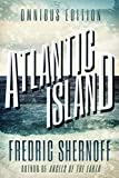 Atlantic Island: Revised and Expanded Edition (Atlantic Island Trilogy Book 1)
