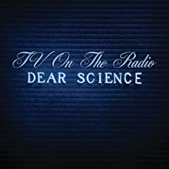 TV on the Radio - Dear Science,