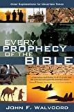 Every Prophecy of the Bible: Clear Explanations for Uncertain Times