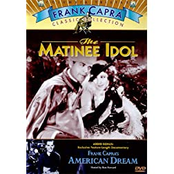 The Matinee Idol (1928) / Frank Capra's American Dream (1997)