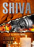 Shiva: An Extremely Controversial Historical Thriller (Book 3 of the Betrayed Series)