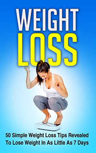 Weight Loss: 50 Simple Weight Loss Tips Revealed To Lose Weight In As Little As 7 Days