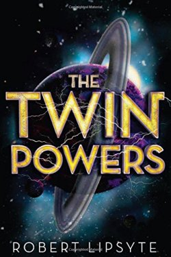 The Twin Powers (The Twinning Project) by Robert Lipsyte | Featured Book of the Day | wearewordnerds.com