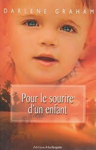 Pour Le Sourire D Un Enfant : sourire, enfant, Sourire, Enfant, Darlène, Graham, Babelio