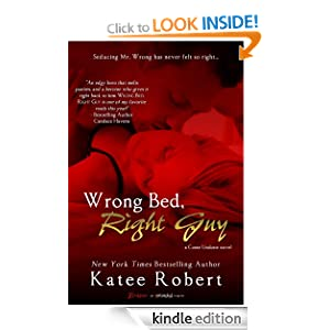 Wrong Bed, Right Guy: A Come Undone Novel (Entangled Brazen)