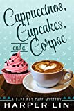 Cappuccinos, Cupcakes, and a Corpse (A Cape Bay Cafe Mystery Book 1)