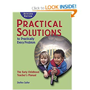 Practical Solutions to Practically Every Problem,: The Early Childhood Teacher's Manual
