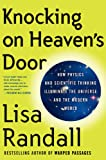 Knocking on Heaven's Door: How Physics and Scientific Thinking Illuminate the Universe and the Modern World