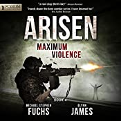 Maximum Violence: Arisen, Book 4 | [Michael Stephen Fuchs, Glynn James]
