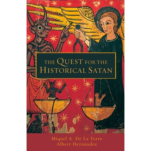 """The Quest for the Historcal Satan"" by Miguel De La Torre and Albert Hernandez"