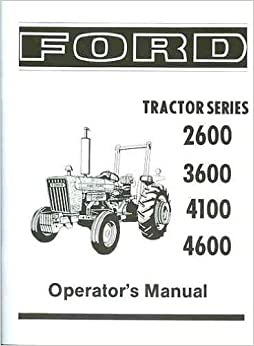FORD TRACTOR 2600, 3600, 4100, 4600 OWNERS INSTRUCTION