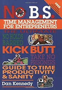 "Cover of ""No B.S. Time Management for Ent..."