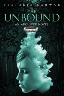 The Unbound (An Archived Novel) (The Archived) by Victoria Schwab| wearewordnerds.com