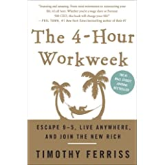 The 4-Hour Workweek, by Timothy Ferris