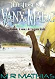 Dragon Isle (The Legend of Vanx Malic)