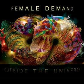 Female Demans, Outside The Universe