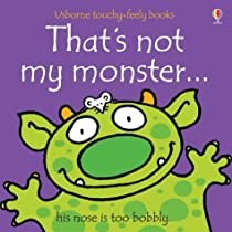 That's Not My Monster (Usborne Touchy Feely Books)