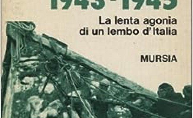 Pola Istria Fiume 1943 1945 La Lenta Agonia Di Un Lembo