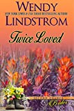 Twice Loved: A Small Town Sweet Historical Inspirational Romance (Second Chance Brides Book 1)