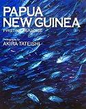 PAPUA NEW GUINEA―PRISTINE PARADISE