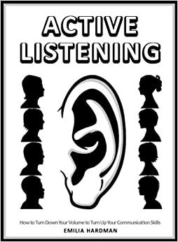 Active Listening 101: How to Turn Down Your Volume to Turn