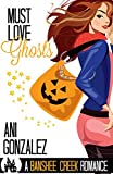 Must Love Ghosts: A Haunting Paranormal Romance (Banshee Creek Book 1)