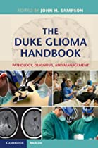 The Duke Glioma Handbook: Pathology, Diagnosis, and Management