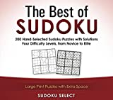 The Best of Sudoku: 200 Hand Selected Sudoku Puzzles With Solutions. Four Difficulty Levels From Novice To Elite.