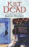 Kilt Dead (A Liss MacCrimmon Mystery Book 1)