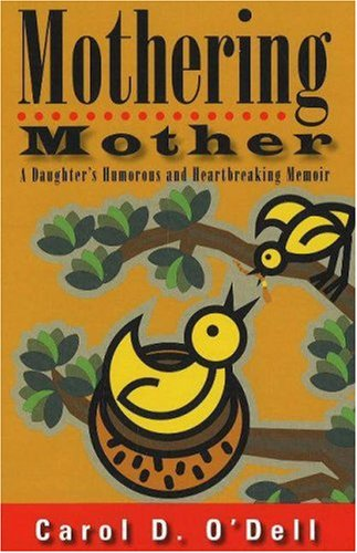 Mothering Mother by Carol O'Dell