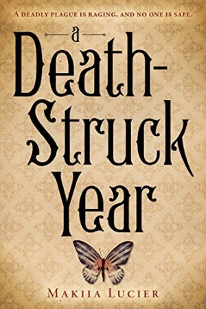 A Death-Struck Year by Makiia Lucier | Featured Book of the Day | wearewordnerds.com