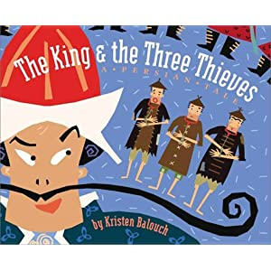 The King and the Three Thieves: A Persian Tale