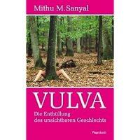 Vulva -Die Enthüllung des unsichtbaren Geschlechts