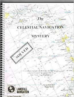 The celestial navigation mystery: Solved : a workbook