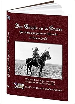 Don Quijote en la Guerra Fantasía que pudo ser Historia<span style=
