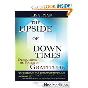 The Upside of Down Times: Discovering the Power of Gratitude