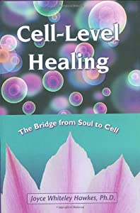 "Cover of ""Cell-Level Healing: The Bridge ..."