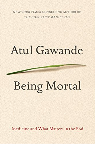 Being Mortal: Medicine and What Matters in...