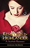 Resisting the Highlander: A Scottish Historical Romance