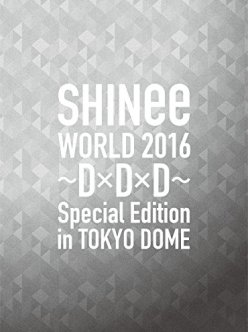 SHINee WORLD 2016~D×D×D~ Special Edition in TOKYO(初回限定盤) [Blu-ray]