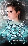 Spirits and Spells (Sage Springs Series, Book 2)