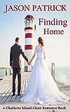 Finding Home: A Charlotte Island Clean Romance Book (Love on Charlotte Island Series 1)