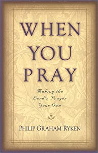 "Cover of ""When You Pray: Making the Lord'..."