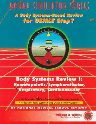 Body Systems Review I: Hematopoietic, Lymphoreticular, Respiratory, Cardiovascular (Board Simulator Series)