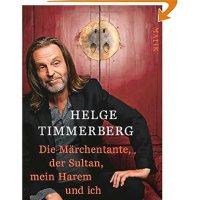 Die Märchentante, der Sultan, mein Harem und ich / Helge Timmerberg