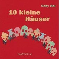 10 kleine Häuser / Coby Hol