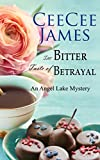 The Bitter Taste of Betrayal: An Angel Lake Mystery