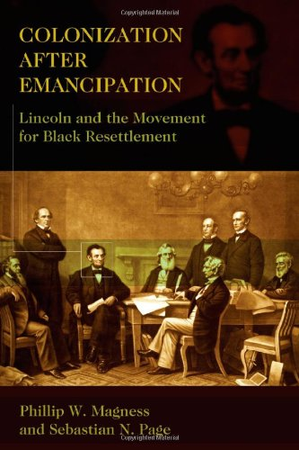Colonization After Emancipation: Lincoln and the Movement for Black Resettlement