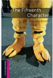 The Fifteenth Character (Oxford Bookworms Library Starter : Thriller and Adventure)