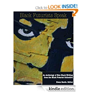 Black Futurists Speak: An Anthology of New Black Writing